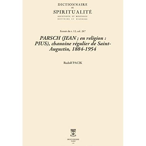PARSCH (JEAN; en religion: PIUS), chanoine régulier de Saint-Augustin, 1884-1954 (Dictionnaire de spiritualité)