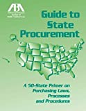 Guide to State Procurement: A 50 State Primer on Purchasing Laws, Processes and Procedures by Mellisa J. Copeland (2011-08-04)