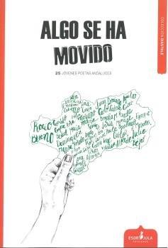 Algo se ha movido : 25 jóvenes poetas andaluces