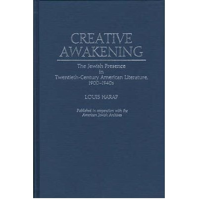 By Louis Harap ( Author ) [ Creative Awakening: The Jewish Presence in Twentieth-Century American Literature, 1900-1940s Bibliographies and Indexes in Gerontology By Mar-1987 Hardcover