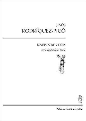 Danses de Zora: Per a piano i contrabaix (Catalan Edition) por Jesús Rodríguez Picó