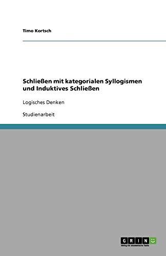 Schließen mit kategorialen Syllogismen und Induktives Schließen: Logisches Denken