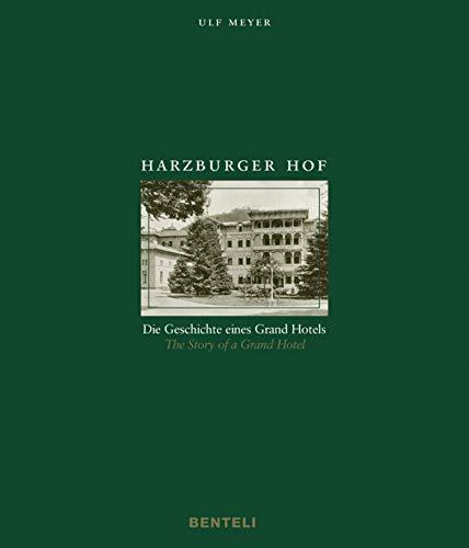 Harzburger Hof: Die geschichte eines Grand Hotels - The Story of a Grand Hotel par Ulf Meyer