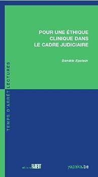 Pour une éthique clinique dans le cadre judiciaire par Daniele Epstein