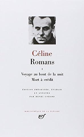 Romans 1 - Bibliotheque de la Pleiade (French Edition) by Louis-Ferdinand Celine (2013-05-19)
