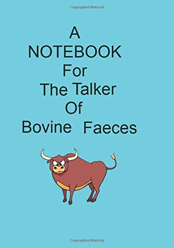 A NOTEBOOK For The Talker Of Bovine Faeces