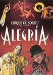 Le Cirque du soleil : Al�gria - �diti...