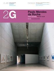 2G N.45 Paulo Mendes da Rocha: Recent Work (2g Revista)