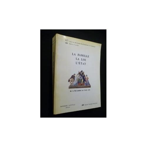 La Famille, la loi, l'État : De la Révolution au Code civil, [actes du séminaire, Paris, 1989]