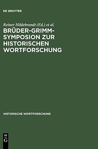 Brüder-Grimm-Symposion zur Historischen Wortforschung: Beiträge zu der Marburger Tagung vom Juni 1985 (Historische Wortforschung, Band 1)