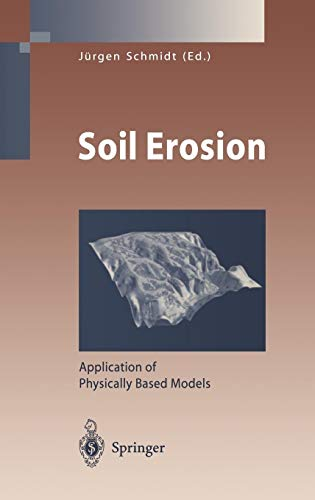 Soil Erosion: Application of Physically Based Models (Environmental Science and Engineering)