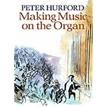 Making Music on the Organ