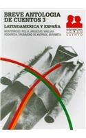 Breve antologia de cuentos / Brief Anthology of Stories: Latinoamerica y Espana / Latin America and Spain: 3 (Joven cuento / Young Story) por Augusto Monterroso