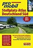 Deutschland Süd Stellplatz Atlas 2011/2012: Die besten Reisemobil-Stellplätze: Lage, Ausstattung, Freizeitwert