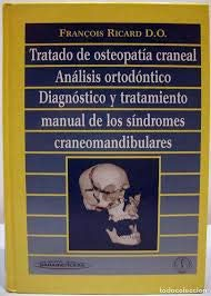 Tratado de osteopatia craneal. analisis ortodontico, diagnostico y. por Francois Ricard