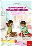 Il portfolio per la prima alfabetizzazione. La valutazione delle competenze emergenti nel passaggio tra scuola dell'infanzia e primaria