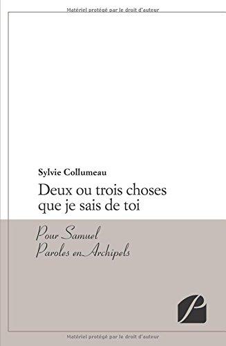 Deux Ou Trois Choses Que Je Sais De Toi Pour Samuel Paroles En Archipels [Pdf/ePub] eBook