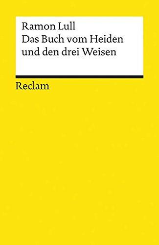 Das Buch vom Heiden und den drei Weisen (Reclams Universal-Bibliothek, Band 9693)