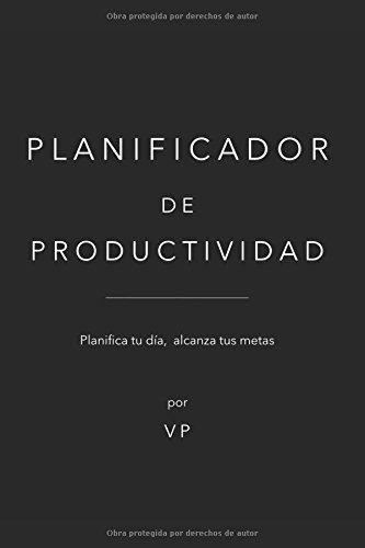Planificador de Productividad: Planifica tu día, alcanza tus metas por Valentina Palermo V.