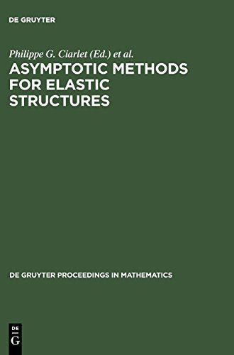 Asymptotic Methods for Elastic Structures: Proceedings of the International Conference, Lisbon, Portugal, October 4-8, 1993: Proceedings of the ... 1993 (De Gruyter Proceedings in Mathematics)