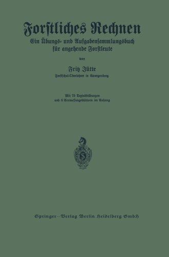 Forstliches Rechnen. Ein Übungs- und Aufgabensammlungsbuch für angehende Forstleute