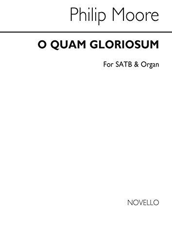 Philip Moore: O Quam Gloriosum (Satb) Chant