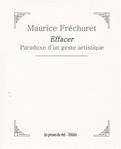Effacer : Paradoxe d'un geste artistique