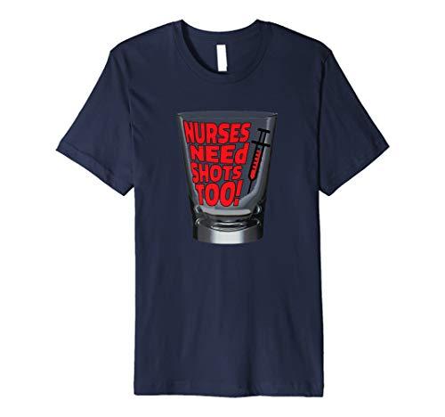 (Krankenschwestern brauchen auch Shots. Shot Glas T-Shirt)