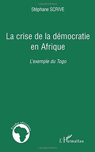 La crise de la démocratie en Afrique : L'exemple du Togo