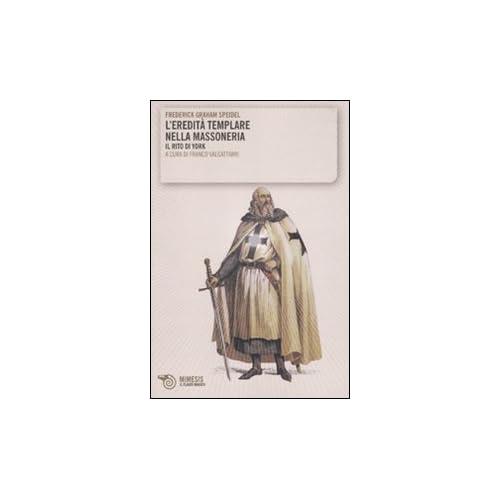 L'eredità Templare Nella Massoneria. Il Rito Di York