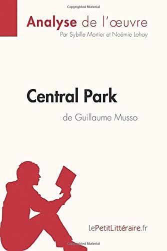 Central Park de Guillaume Musso (Analyse de l'oeuvre): Comprendre la littérature...