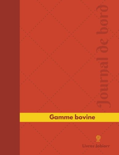 Gamme bovine Journal de bord: Registre, 126  pages, 21,59 x 27,94 cm