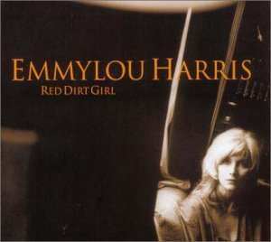Red Dirt Girl by Emmylou Harris (2000-12-20)