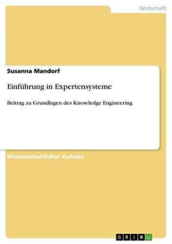 Einführung in Expertensysteme: Beitrag zu Grundlagen des Knowledge Engineering