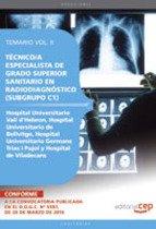 Técnico/a Especialista Grado Superior Sanitario en Radiodiagnóstico (Subgrupo C1) Centros Hospital Universitario Vall d'Hebron, Hospital Universitario ... Viladecans. Temario Vol. II. (Colección 1494) por Antonio López Gutiérrez