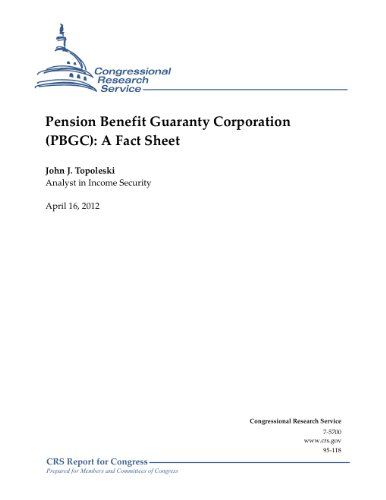 Pension Benefit Guaranty Corporation (PBGC): A Fact Sheet
