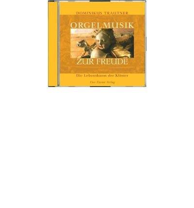 Orgelmusik zur Freude. CD: Die Lebenskunst der Kl?ster (CD-Audio)(German) - Common Ster-audio