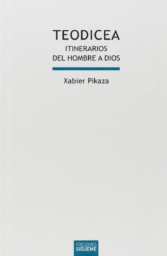 Teodicea. Itinerarios Del Hombre A Dios (Lux Mundi)