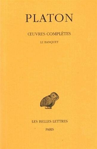 Œuvres complètes. Tome IV, 2e partie: Le Banquet par Platon
