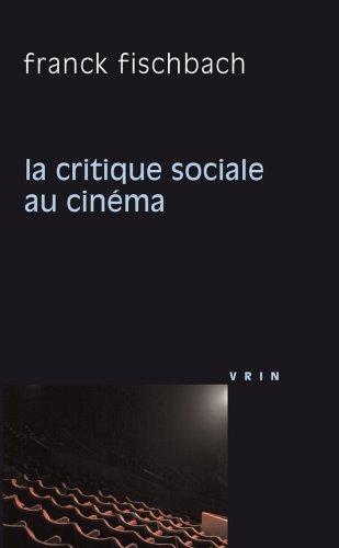 La critique sociale au cinéma par Franck Fischbach