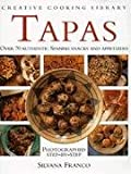 Tapas: Over 70 Authentic Spanish Snacks and Appetizers (Creative Cooking Library)