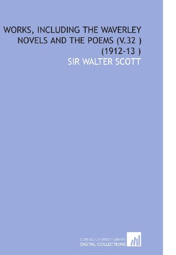 Works, Including the Waverley Novels and the Poems (V.32 ) (1912-13 )