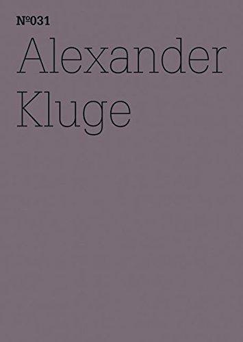 Alexander Kluge: Er hat die herzlosen Augen eines über alles Geliebten (Documenta 13: 100 Notizen - 100 Gedanken, Band 31)