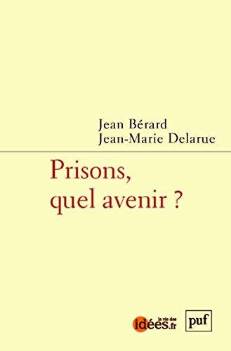Prisons, Quel Avenir ? par Berard Jean / Delaru