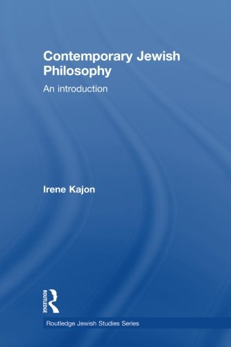 Contemporary Jewish Philosophy: An Introduction (Routledge Jewish Studies Series)