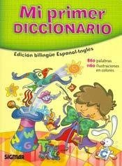 Mi primer diccionario bilingue/My First Bilingual Dictionary: Espanol-ingles/Spanish-English
