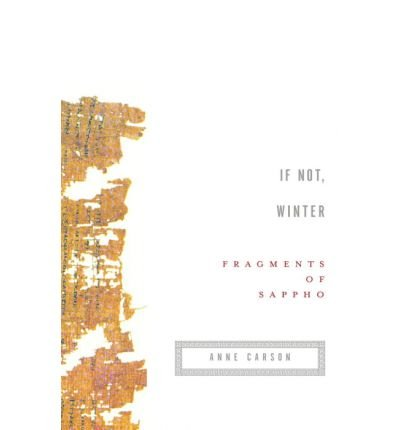 [(If Not, Winter: Fragments of Sappho)] [Author: Sappho] published on (August, 2003)