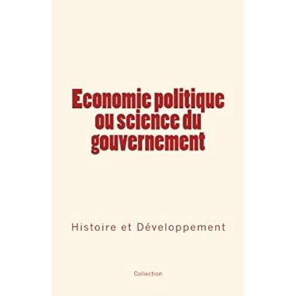 Economie politique ou science du gouvernement: Histoire et Développement