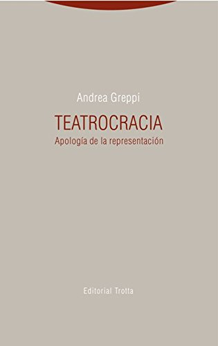 Teatrocracia: Apología de la representación (Estructuras y procesos. Derecho)