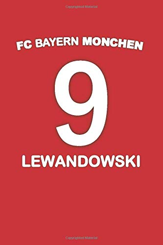 Bayern Monchen Lewandowski 9: Journal to write in for Bayern Monchen and Robert Lewandowski fans: Blank lined journal diary notebook Size at 6 x 9 with 120 pages